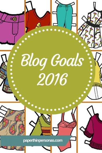 Goals for PaperThinPersonas.com for 2016!