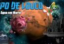 Papo de Louco #082 – Água em Marte