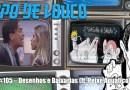 Papo de Louco #105 – Desenhos e Baixarias (ft. Peixe Aquático)