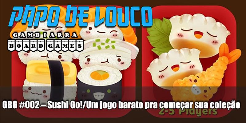 GBG #002 – Sushi Go!