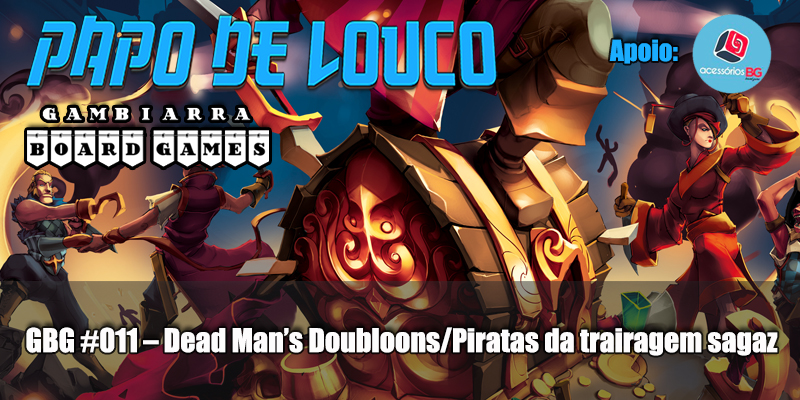 GBG #011 – Dead Man's Doubloons
