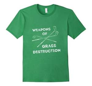 Weapons of Grass Destruction T-Shirt Photo