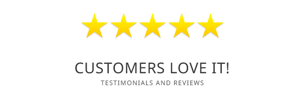 Customers Love It! - Testimonials and Reviews
