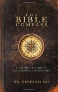 The Bible Compass: A Catholic's Guide to Navigating the Scriptures (217788): $12.95.