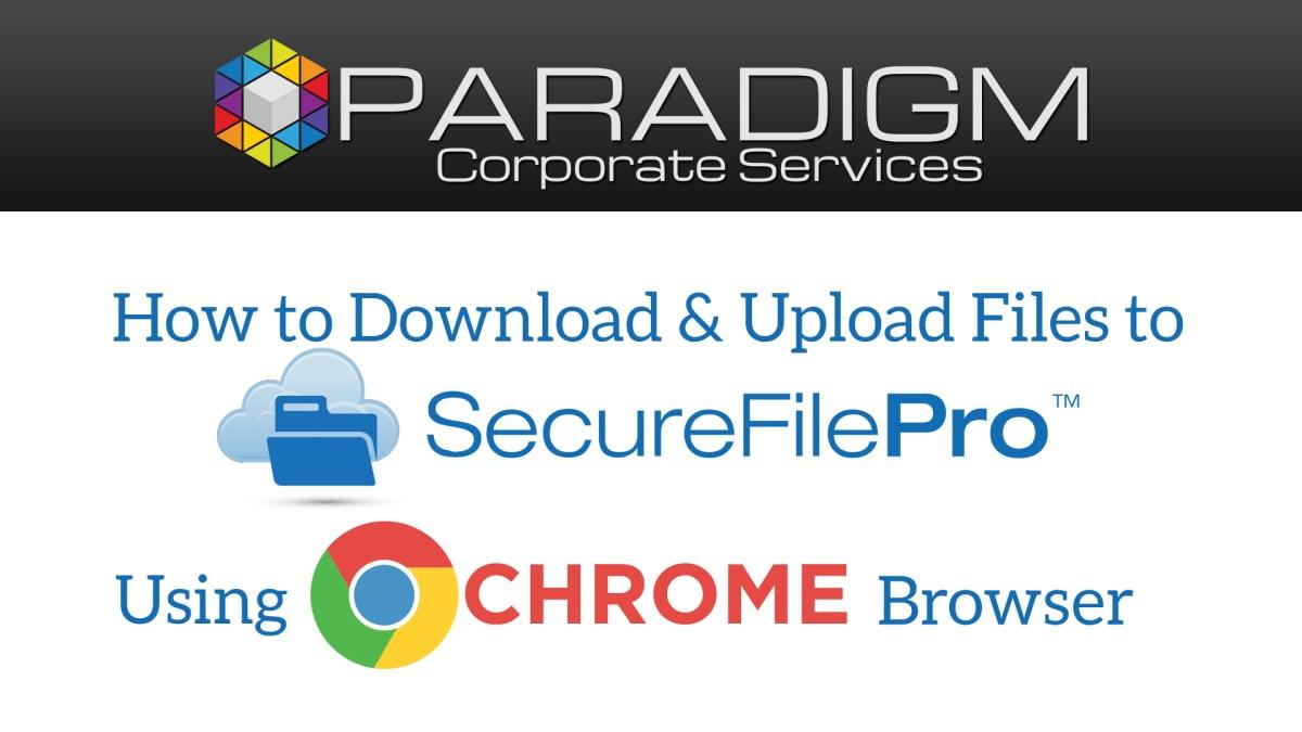 Chrome - SecureFilePro File Download and Upload