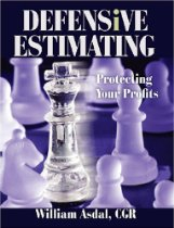 Defensive Estimating: Protecting Your Profit By William Asdal