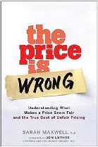 The Price is Wrong: Understanding What Makes a Price Seem Fair and the True Cost of Unfair Pricing