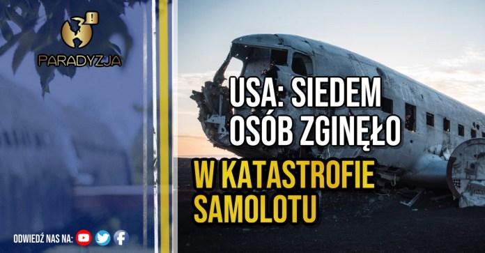 USA: Siedem osób zginęło w katastrofie samolotu