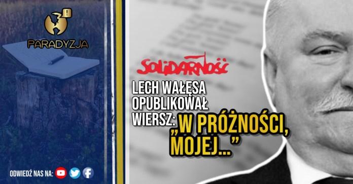 """Lech Wałęsa opublikował wiersz: """"W próżności, mojej…"""""""