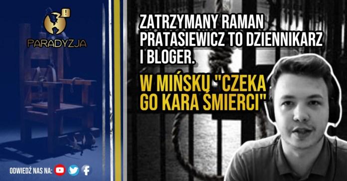 Zatrzymany Raman Pratasiewicz to dziennikarz i bloger. W Mińsku