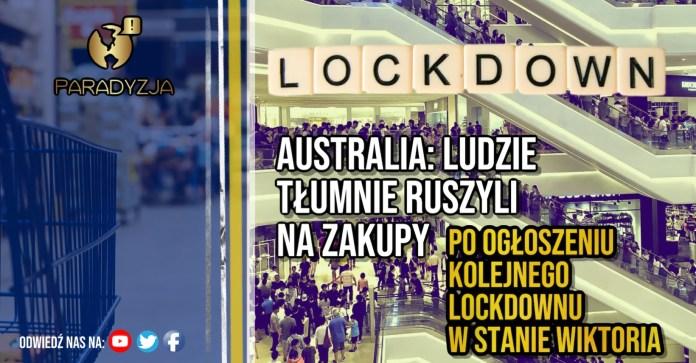 Australia: Ludzie tłumnie ruszyli na zakupy po ogłoszeniu kolejnego lockdownu w stanie Wiktoria