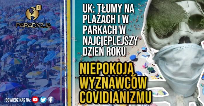 UK: Tłumy na plażach i w parkach w najcieplejszy dzień roku niepokoją wyznawców covidianizmu