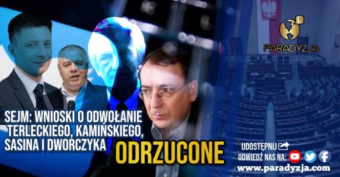 Sejm: Wnioski o odwołanie Terleckiego, Kamińskiego, Sasina i Dworczyka odrzucone