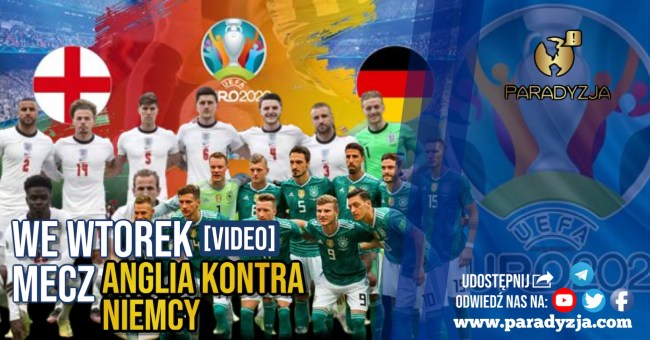 We wtorek mecz Anglia kontra Niemcy