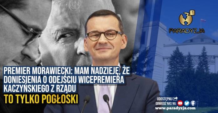 Premier Morawiecki: Mam nadzieję, że doniesienia o odejściu wicepremiera Kaczyńskiego z rządu to tylko pogłoski