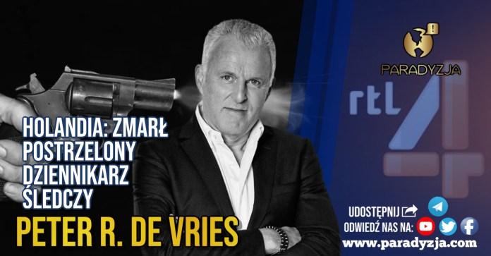 Holandia: Zmarł postrzelony dziennikarz śledczy Peter R. De Vries