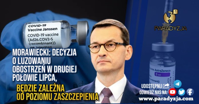 Morawiecki: Decyzja o luzowaniu obostrzeń w drugiej połowie lipca, będzie zależna od poziomu zaszczepienia