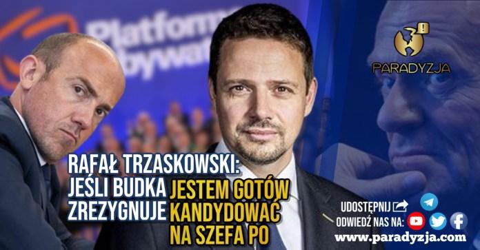 Rafał Trzaskowski: Jeśli Budka zrezygnuje, jestem gotów kandydować na szefa PO