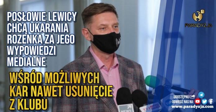 Posłowie Lewicy chcą ukarania Rozenka za jego wypowiedzi medialne. Wśród możliwych kar nawet usunięcie z klubu