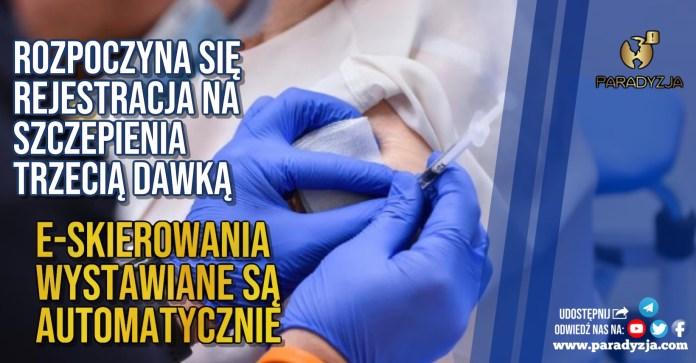 Rozpoczyna się rejestracja na szczepienia trzecią dawką. E-skierowania wystawiane są automatycznie