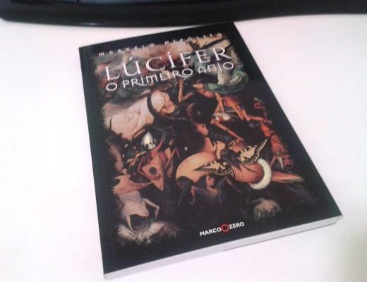 Lúcifer: o primeiro anjo - Marcelo Hipólito