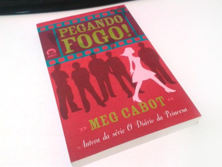 Pegando Fogo - Meg Cabot