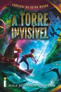 capa do livro A Torre Invisível - Crônicas do Outro Mundo #1 - Nils Johnson-Shelton