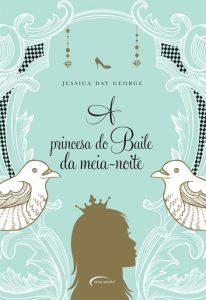 capa do livro A Princesa do Baile da Meia-Noite - Jessica Day George