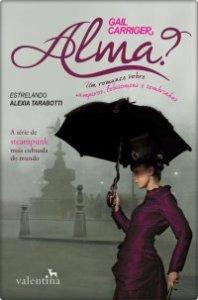 capa do livro Alma? - O Protetorado das Sombrinhas #1 - Gail Carriger