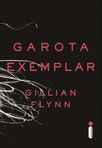capa do livro Garota Exemplar - Gillian Flynn