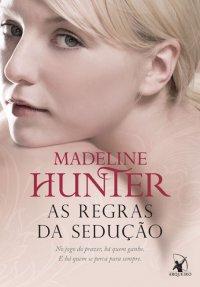 capa do livro As Regras da Sedução - Madeline Hunter