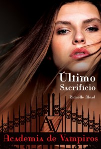capa do livro Último Sacrifício - Richelle Mead
