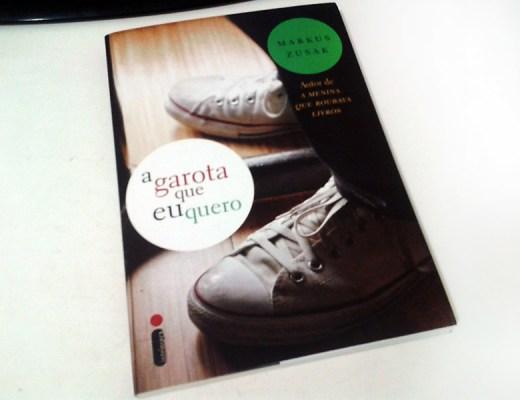 livro A Garota que eu quero - Markus Zusak