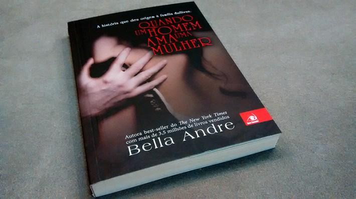 Quando um homem ama uma mulher - Bella Andre
