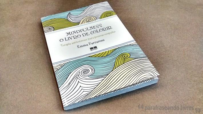 Mindfullness: O livro de colorir - Emma Farrarons