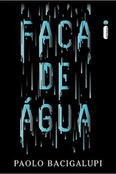 Faca de Água - Paolo Bacigalupi
