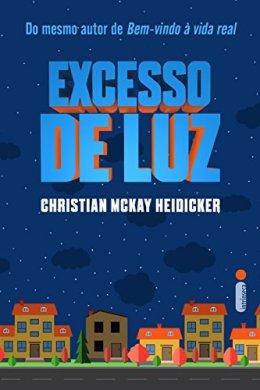 excesso de luz - christian mckay heidicker