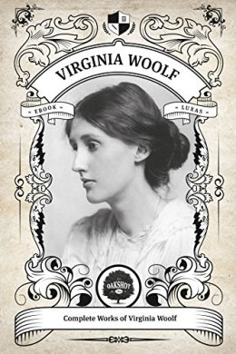 the complete works of virginia woolf - virginia woolf