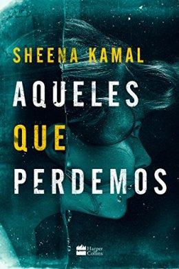 aqueles que perdemos - sheena kamal