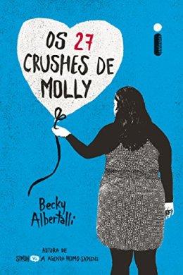 os 27 crushes de molly - becky albertalli