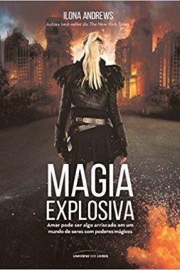 magia explosiva - ilona andrews