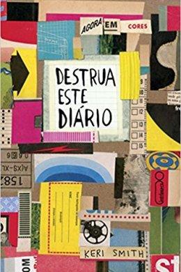 destrua este diário agora em cores - keri smith