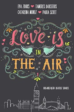 love is in the air - eva zooks e outros