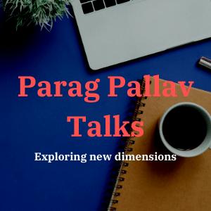 About Parag Pallav Talks   blog, seo, technology, social media, content