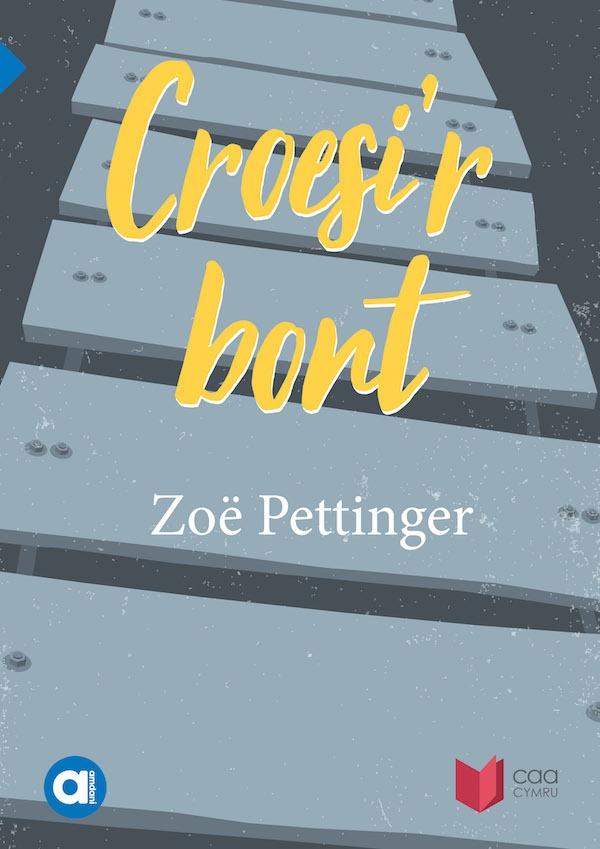 Cyfres Amdani Croesi'r Bont Zoe Pettinger