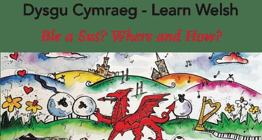 Dysgu Cymraeg Ble a Sut?