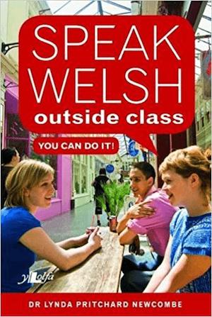 Speak Welsh Outside Class gan Lynda Newcombe