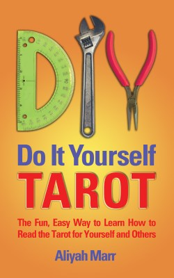 Do It Yourself Tarot by Aliyah Marr