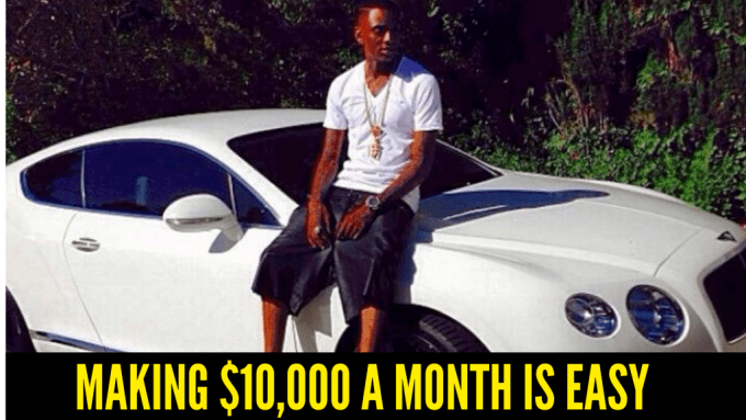 Making $10,000 A Month Is Easy
