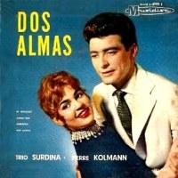 Trio Surdina com Pierre Kolmann ao Piano - Dos Almas - Compacto Duplo (1958)